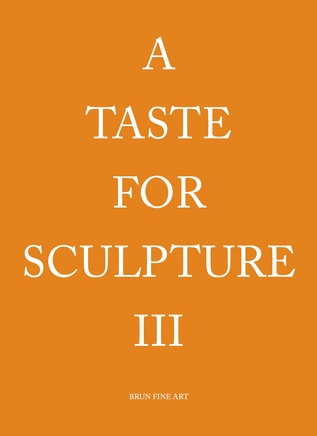 A Taste For Sculpture III In occasion of London Art Week